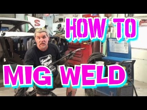 """HOW TO""-Use a ""MIG WELDER""-Instructions For The  ""Beginner"" Welder"