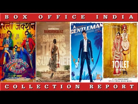 Box Office Collection Of Babumoshai Bandookbaaz, Bareilly Ki Barfi, Toilet Ek Prem Katha