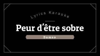 Damso - Peur d'être sobre (Lyrics Karaoke)