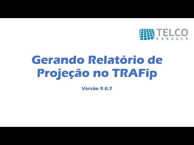 [TUTORIAL] Gerando Relatório de Projeção no TRAFip