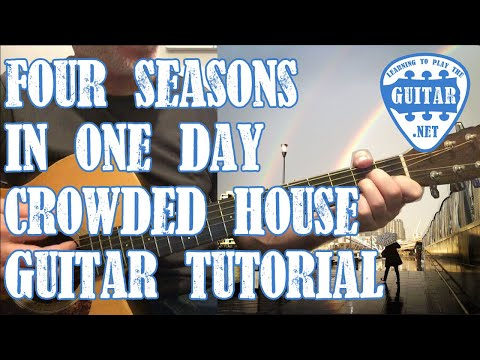Four Seasons In One Day - Crowded House Guitar Tutorial / Lesson