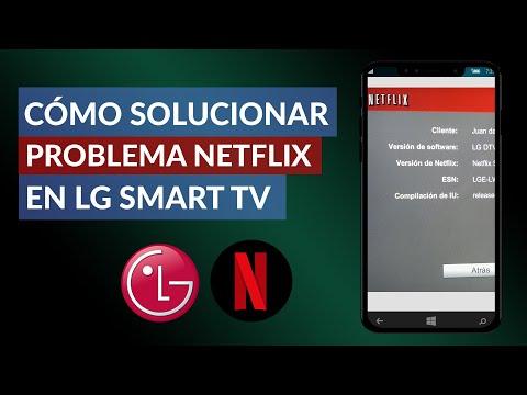 Cómo Solucionar el Problema de Netflix en LG Smart TV – Solucionar Error Netflix