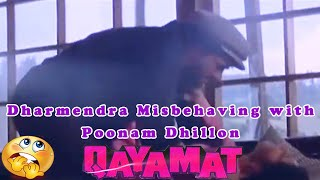 Dharmendra Misbehaving with Poonam Dhillon | Qayamat Movie