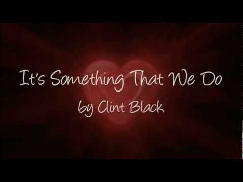 "Clint Black - ""Love is something that we do"""