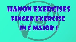 Piano Finger Exercises 1 - Hanon Exercise No. 4 in C Major