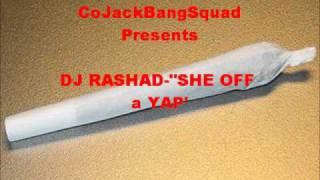 DJ RASHAD- SHE OFF A YAP