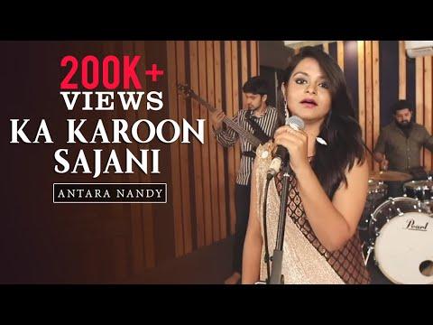Ka Karoon Sajani | Thumri | Antara Nandy