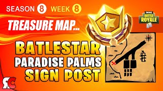 Fortnite WEEK 8 Search the Treasure Map Signpost Found in Paradise Palms (Season 8 Challenge)