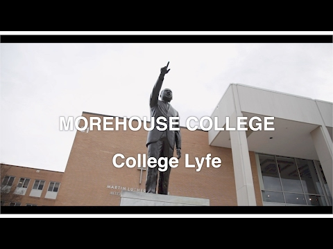 MOREHOUSE COLLEGE: College Lyfe I