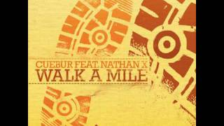 Cuebur feat Nathan X - Walk A Mile (Ultra Tone In Too Deep Remix - Radio Edit) - Deeper Shades Rec