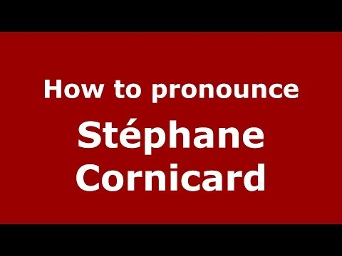 How to pronounce Stéphane Cornicard FrenchFrance  PronounceNames.com
