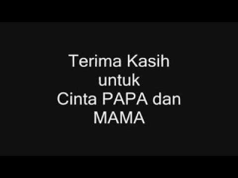 Terima Kasih Untuk Cinta Papa Mama