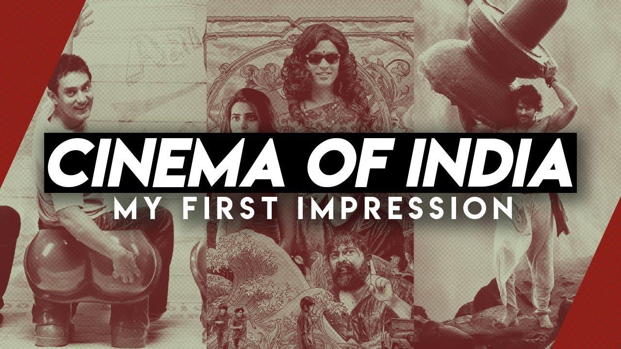 Cinema of India: My First Impression | Video Essay