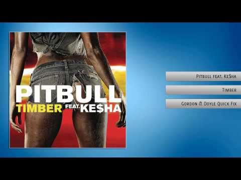 Pitbull feat Ke$ha  Timber Gordon & Doyle Quick Fix