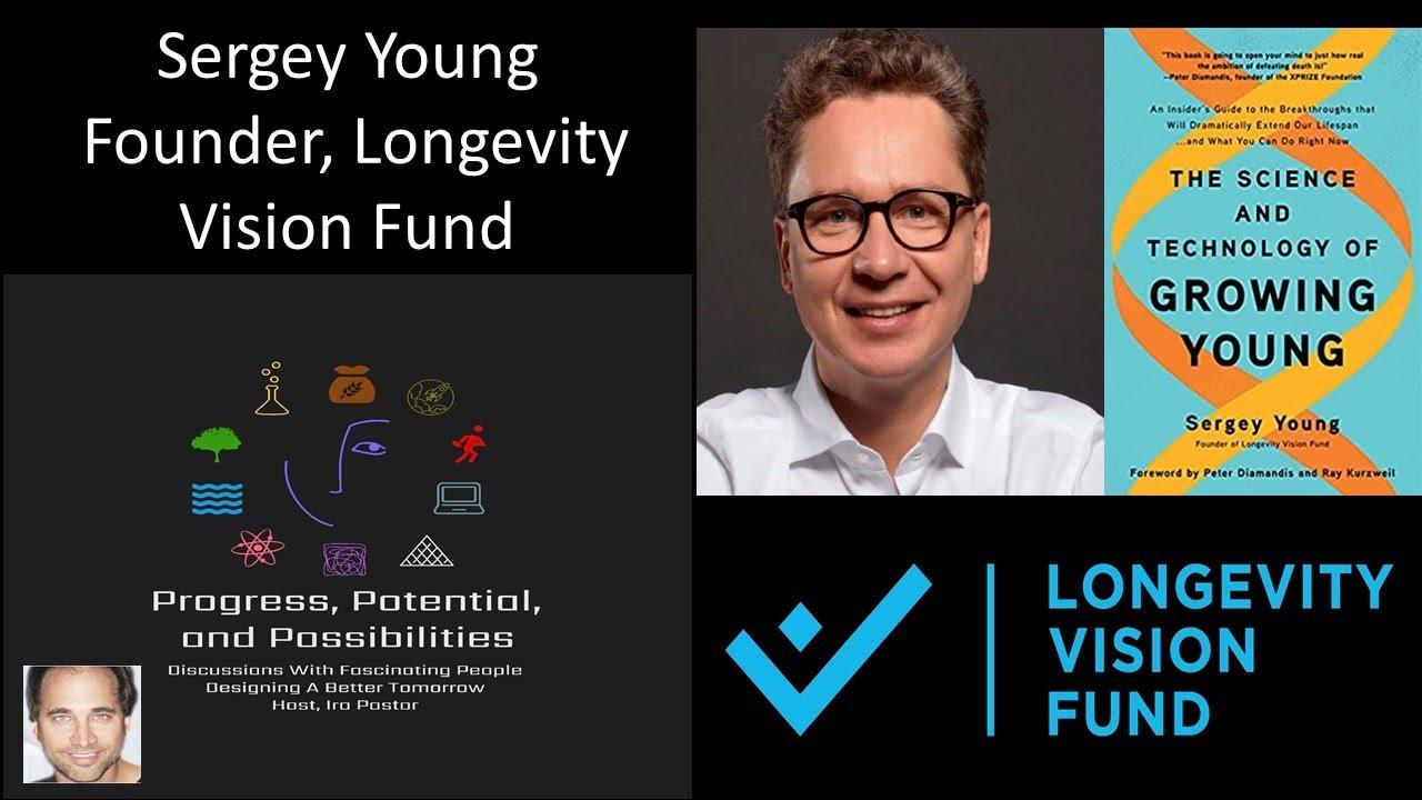 Sergey Young   Founder, Longevity Vision Fund   Longevity Venture Partner,  BOLD Capital Partners