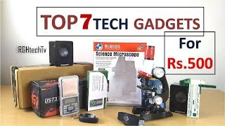 Top 7 Tech Under Rs 500 | Tech Gadgets and Accessories