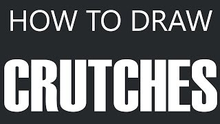How To Draw Crutches - Walking Crutches Drawing (Walking Sticks)