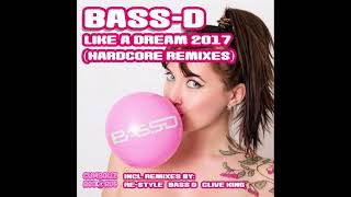 Download Bass-D - Like A Dream 2017 (Re-Style Remix)