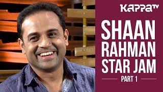 Shaan Rahman - Star Jam (Part 1) - Kappa TV