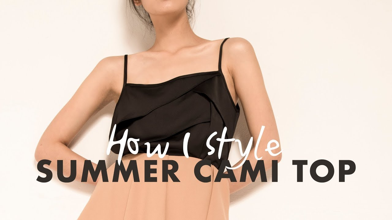 STYLING 101 | Phối đồ với áo 2 dây mùa hè | How I style my cami top | From Sue