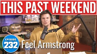 Feel Armstrong | This Past Weekend w/ Theo Von #232
