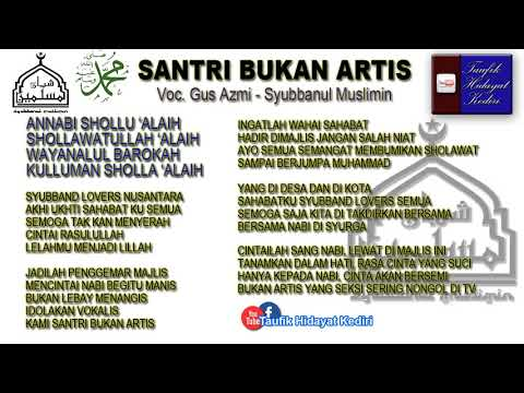 Teks Santri Bukan Artis (Cover Di Tinggal Rabi) - Gus Azmi - Syubbanul Muslimin (Terbaru)
