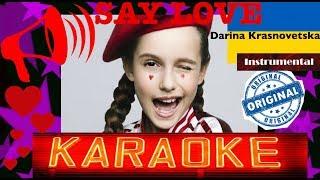 Darina Krasnovetska - SAY LOVE [KARAOKE Original INSTRUMENTAL]