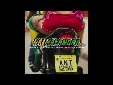 Baixar Anitta - Vai Malandra (feat. Mc Zaac, Tropkillaz & DJ Yuri Martins) [No Rap/Sem Rap]
