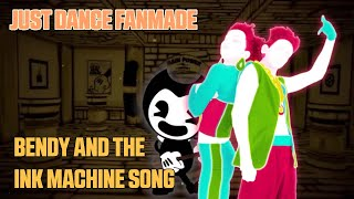 Just Dance FanMade - Bendy and the Ink Machine Song by DAGames (Mashup)