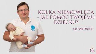 Kolka niemowlęca - jak pomóc Twojemu dziecku? - mgr Paweł Malicki | odc. 5 - Terpa