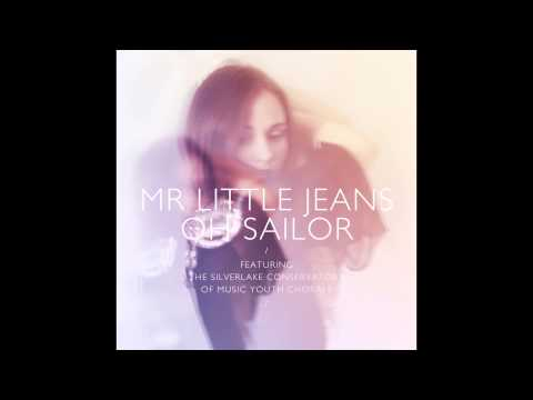 Mr Little Jeans - Oh Sailor ( Feat. The Silverlake Conservatory of Music Youth Chorale)