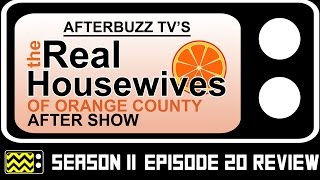 Real Housewives Of Orange County Season 11 Episode 20 Review & After Show | AfterBuzz TV