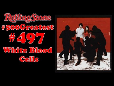 RS 500 Greatest Albums Review #497 : White Stripes - White Blood Cells