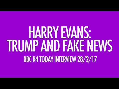 HAROLD EVANS ON TRUMP, LIES AND FAKE NEWS