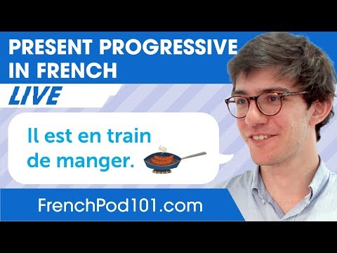 How to Use the Present Progressive in French? - Basic French Grammar