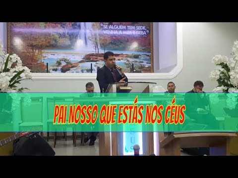 Pb. Davison Venceslau - Pai Nosso, Que Estás Nos Céus (Mt. 6.9)