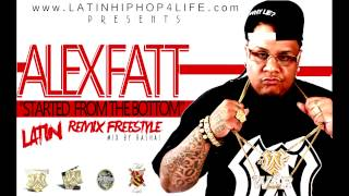 Alex Fatt DRAKE Started From The Bottom Latin Remix Freestyle www.LatinHipHop4Life.com