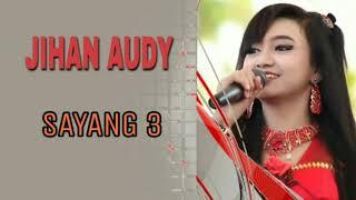 Jihan Audy - Sayang 3 Terbaru