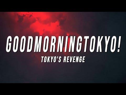 TOKYO'S REVENGE – GOODMORNINGTOKYO! (Lyrics)