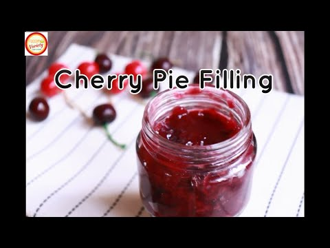 HOMEMADE CHERRY PIE FILLING-CHERRY FILLING RECIPE FOR BLACK FOREST CAKE BY FOOD VARIETY(2019)