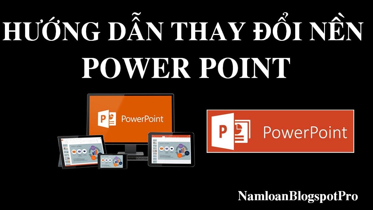 Hướng dẫn thay đổi nền bài trình chiếu Power Point | namloan ✔️