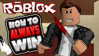 Roblox | Murder Mystery 2 | HOW TO ALWAYS WIN!!