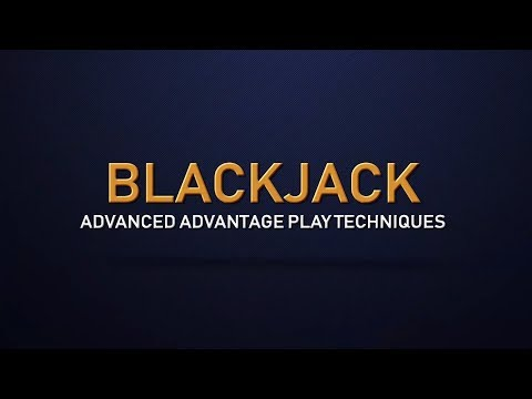 A Guide To Advantage Play In Blackjack - Blackjack For Advanced Players