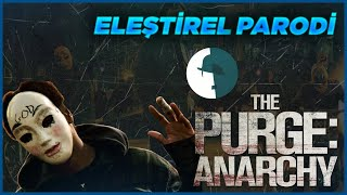 The Purge Anarchy - Eleştirel Parodi