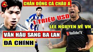 🔥Nóng: Đoàn Văn Hậu sang Ba Lan sẽ đá chính, CLB TP. HCM mua Lee Nguyễn 1 triệu USD