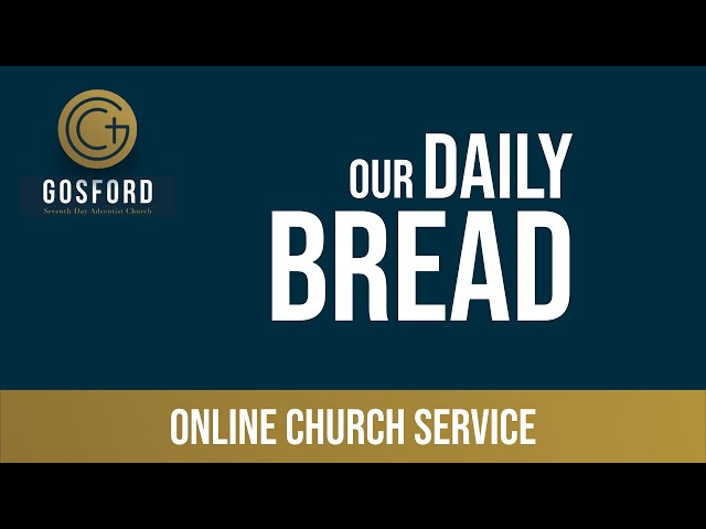 June 27 — Online Church Service — Our Daily Bread