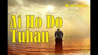 Ai Ho Do Tuhan (KAU lah Harapan) - Karaoke