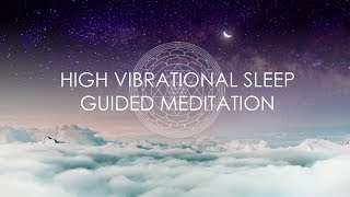 Raise Your Vibration While You Sleep // Guided Meditation