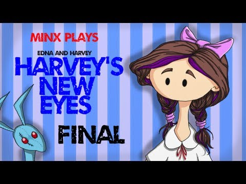 Minx Plays | Harvey's New Eyes | FINAL
