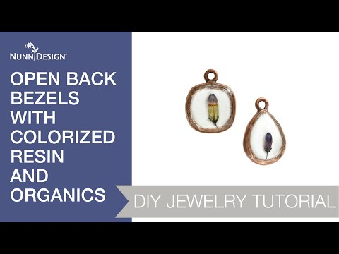 Make These Open Back Bezels with Colorized Resin and Organics